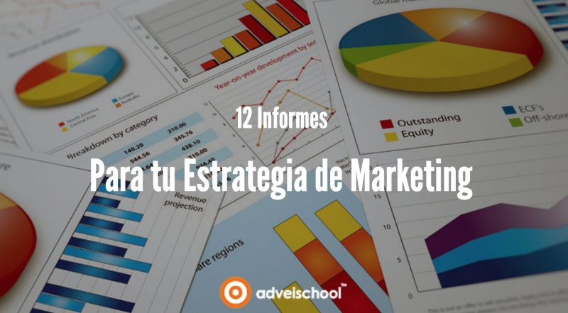 12 Informes para analizar tu estrategia de marketing