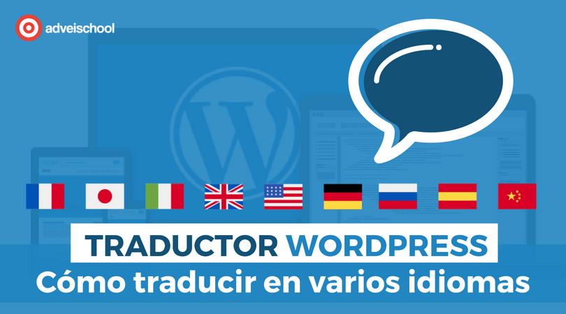 Traductor Wordpress: Como Traducir tu WordPress en Varios Idiomas