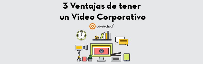 Ventajas de tener un Video Corporativo
